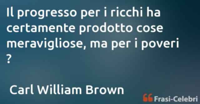frasi di  Carl William Brown