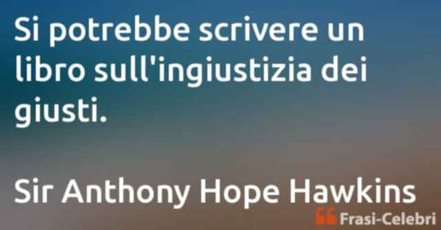 frasi di Sir Anthony Hope Hawkins