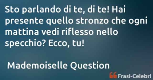 frasi di Mademoiselle Question